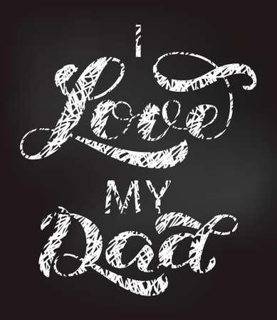 I love my Dad brush lettering. Vector illustration for banner or poster Ilustração