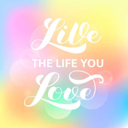 Live the life you love brush lettering. Vector illustration for banner Stockfoto - 128611318
