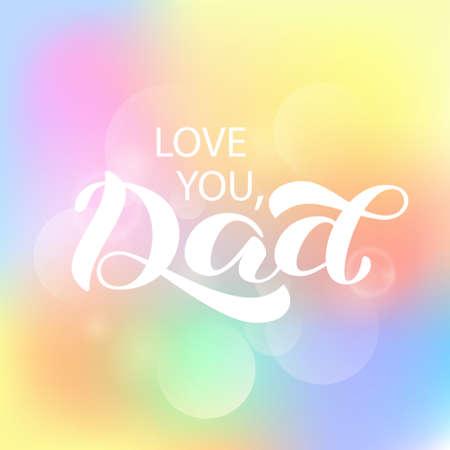 Love you Dad brush lettering. Vector illustration for banner or card