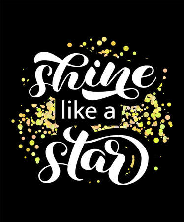Shine like a star lettering. Quote for banner. Vector illustration