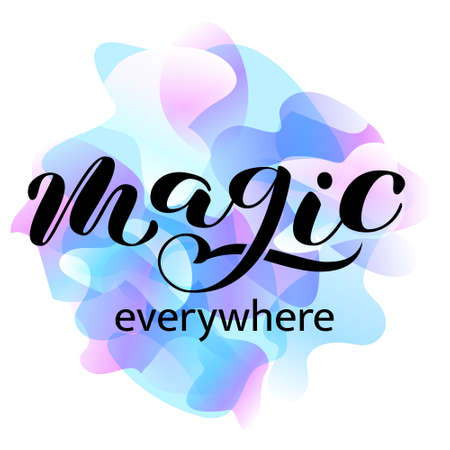 Magic everywhere brush lettering. Vector illustration for clothes