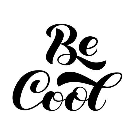 Be Cool brush lettering.