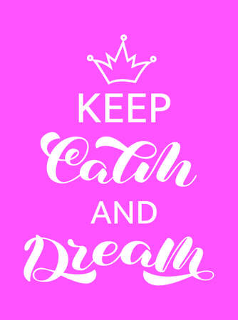Keep Calm and dream lettering.