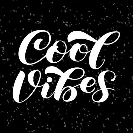 Cool Vibes brush lettering.