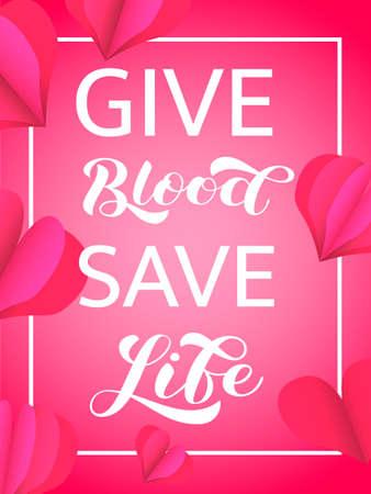 Give Blood Save Life lettering. Vector illustration for card
