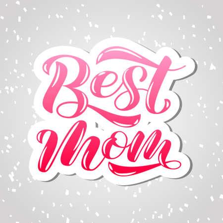 Best mom lettering.