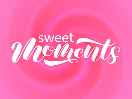 Sweet moments brush lettering.