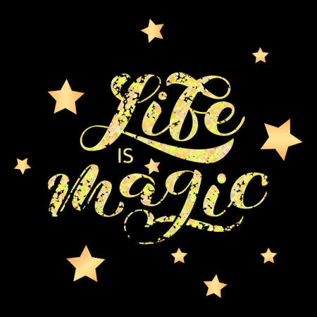 Life is Magic brush lettering. Vector illustration for card