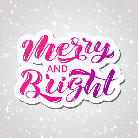 Merry & Bright brush lettering. Vector illustration for poster or banner