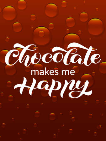 Chocolate makes me happy lettering. Quote for clothes, banner or postcard. Vector illustration Ilustrace