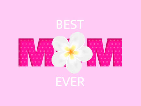 Best Mom ever paper word background with plumeria flower. Happy mothers day. Vector stock  illustration for poster or banner