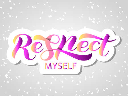 Respect myself lettering. Vector illustration for clothing or banner