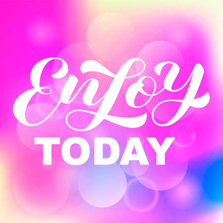 Enjoy today brush lettering. Vector stock illustration for clothing or banner Ilustrace