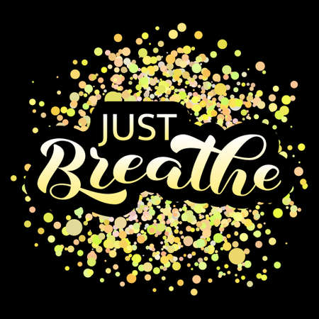 Just Breathe brush lettering. Vector stock illustration for banner or poster