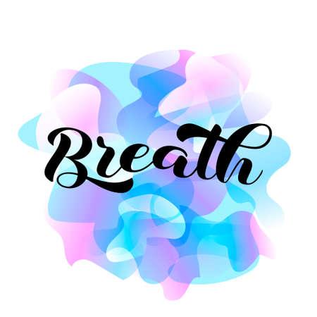 Breath brush lettering. Vector stock illustration for banner or poster