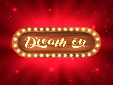 Dream on brush lettering. Vector stock illustration for card or poster