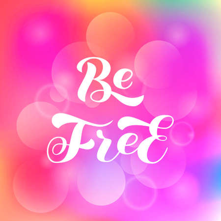 Be Free brush lettering. Vector stock illustration for card or poster