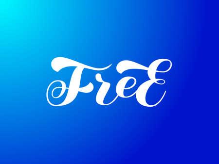 Free brush lettering. Vector stock illustration for card or poster