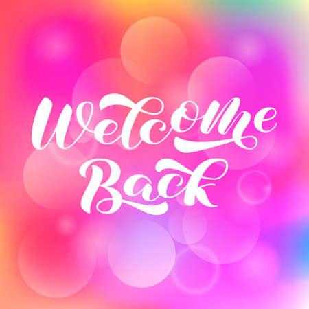 Welcome back brush lettering. Vector stock illustration for card or poster
