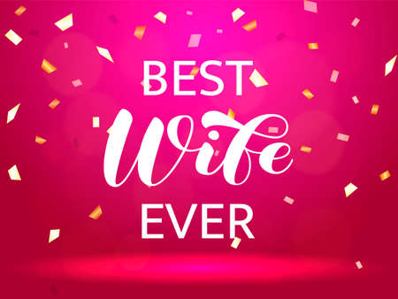 Best Wife ever brush lettering. Vector stock illustration for card or poster