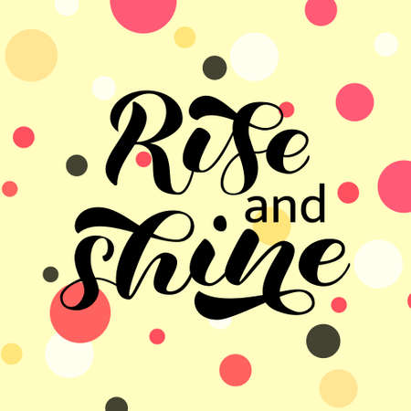 Rise and Shine brush lettering. Phrase for banner or poster. Vector illustration