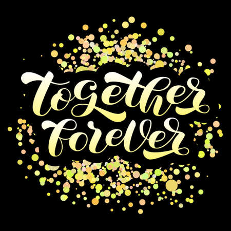 Together forever brush lettering. Vector stock illustration for card or poster