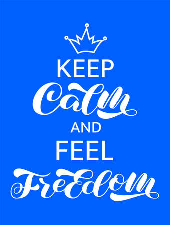 Keep calm and feel freedom brush lettering. Vector stock illustration for card or poster