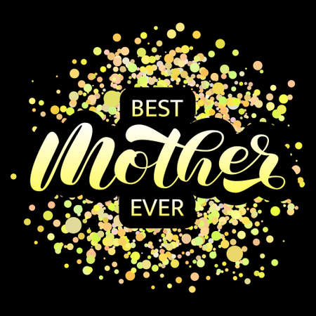 Best Mother ever brush lettering. Vector stock illustration for poster or banner