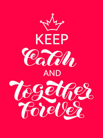 Keep Calm and Together forever brush lettering. Vector stock illustration for card or poster Иллюстрация