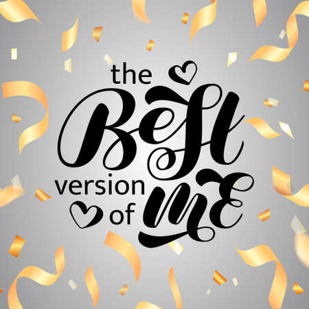 The Best version of me brush lettering. Vector illustration for clothes, banner or poster