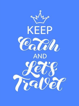 Keep Calm and Let's Travel brush lettering. Vector stock illustration for card or poster