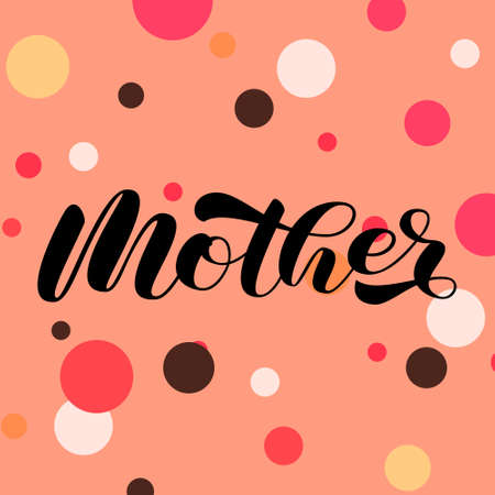 Mother brush lettering. Vector stock illustration for poster or banner