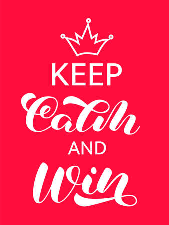 Keep calm and win brush lettering. Vector stock illustration for card or poster
