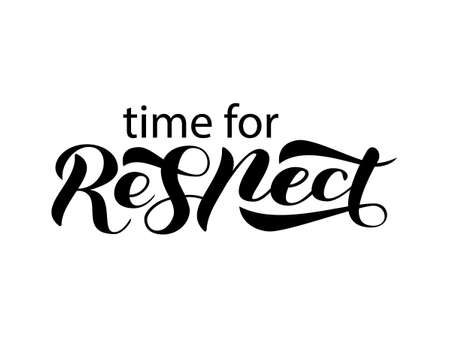 Time for Respect lettering. Vector stock illustration for clothing or banner
