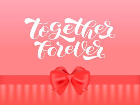 Together forever brush lettering. Vector stock illustration for card or poster