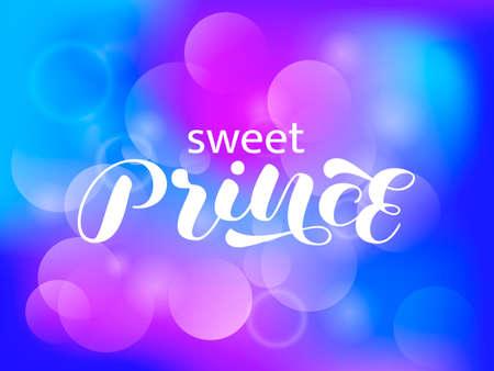 Sweet Prince brush lettering. Vector stock illustration for poster or banner