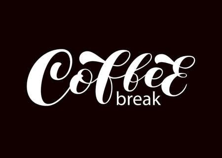 Coffee break brush lettering. Vector stock illustration for banner or poster, home decor 向量圖像