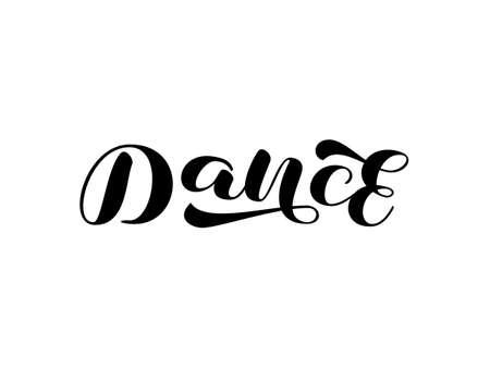 Dance brush lettering. Vector stock illustration for banner or poster