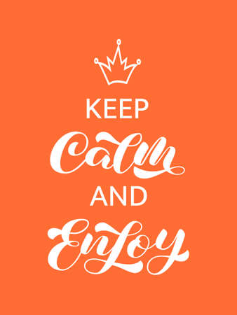 Keep Calm and Enjoy brush lettering. Vector stock illustration for card or poster, home decor