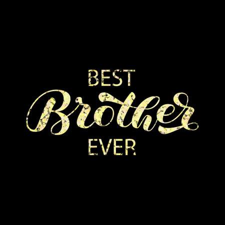 Best Brother ever brush lettering. Word for banner or poster. Vector stock illustration