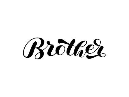 Brother brush lettering. Word for banner or poster. Vector illustration