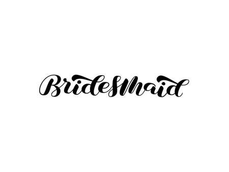 Bridesmaid brush lettering. Word for banner or poster. Vector stock illustration