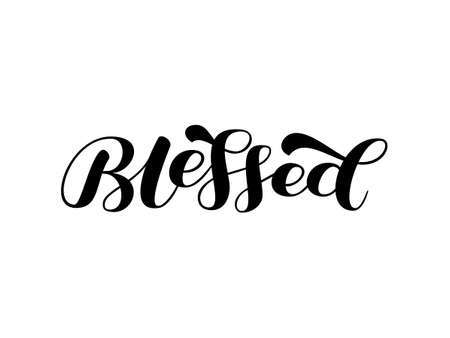 Blessed brush lettering. Quote for card or poster. Vector stock illustration Illusztráció