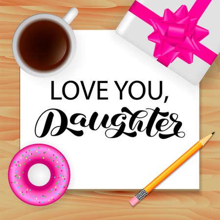Love You Daughter brush lettering. Vector stock illustration for banner or poster
