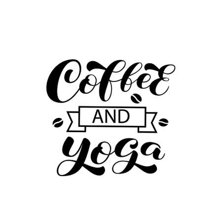 Coffee and Yoga brush lettering. Coffee to go. Vector stock illustration for banner or poster, home decor