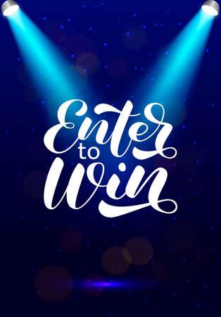 Enter to win brush lettering. Vector stock illustration for card or poster