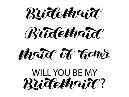 Set Bridesmaid brush lettering. Word for banner or poster. Will you be my bridesmaid. Maid of honor. Vector stock illustration