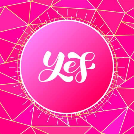 Yes brush lettering. Vector stock illustration for poster or banner