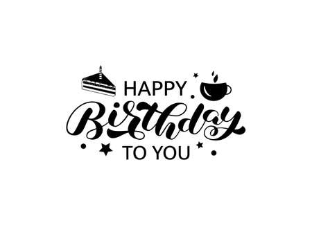 Happy birthday to you brush lettering. Vector stock illustration for card or banner
