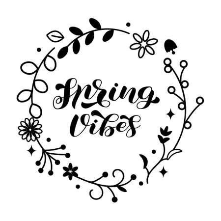Spring vibes brush lettering with floral wreath. Vector stock illustration for poster or banner